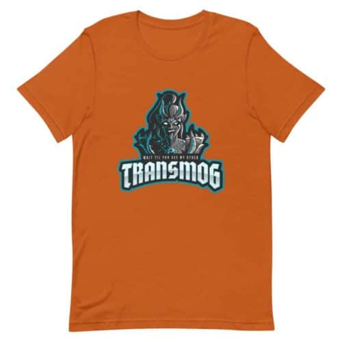 Wait Till You See My Other Transmog T-shirt 5