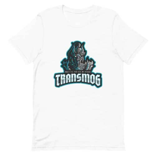 Wait Till You See My Other Transmog T-shirt 9